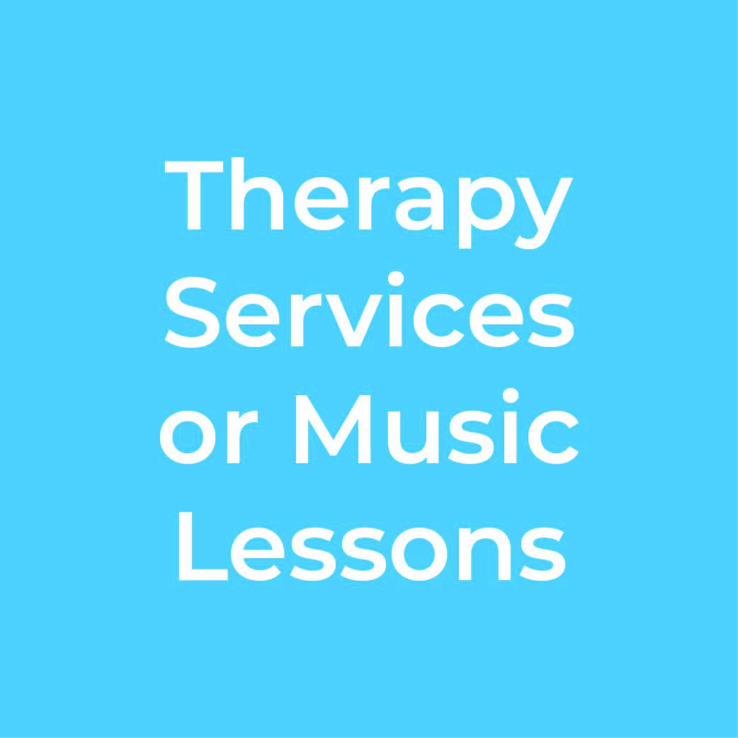 Therapy Services or Music Lessons